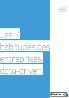 Les 7 habitudes des entreprises data-driven